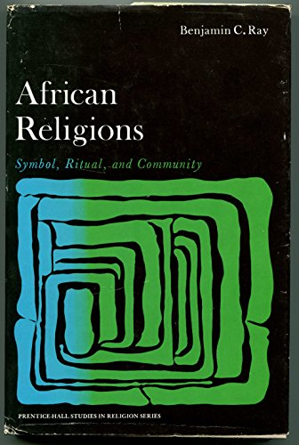 9780130186300: African Religions: Symbol, Ritual and Community (Prentice-Hall studies in religion)
