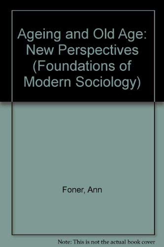 9780130186560: Ageing and Old Age: New Perspectives (Foundations of Modern Sociology)