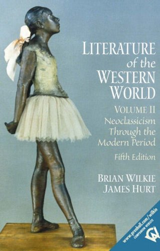 9780130186676: Literature of the Western World, Volume II: Neoclassicism Through the Modern Period (5th Edition)