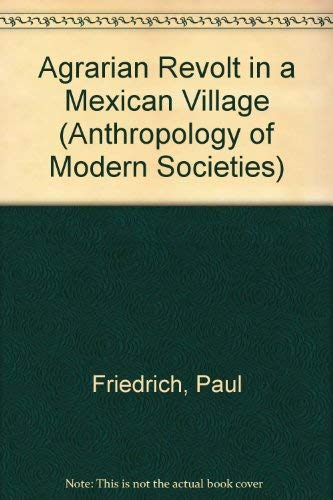 9780130186973: Agrarian Revolt in a Mexican Village