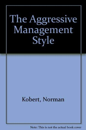 9780130187055: The Aggressive Management Style