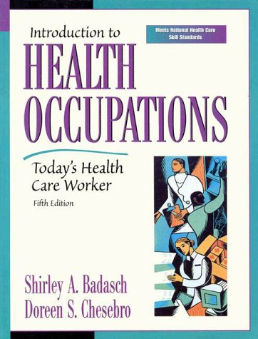 Introduction to Health Occupations, 5e + Makely; Health Care Worker's Primer on Professionalism (Pac (0130187305) by Badasch, Shirley A.; Makely, Sherry