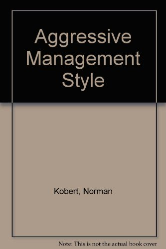 9780130187628: Aggressive Management Style