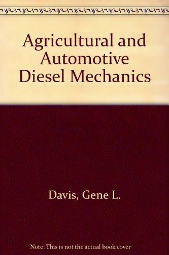 Agricultural and Automotive Diesel Mechanics: Davis, Gene L.