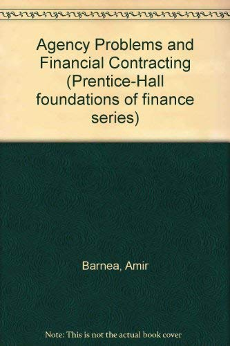 9780130188540: Agency Problems and Financial Contracting (Prentice-Hall foundations of finance series)