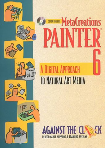 9780130188847: MetaCreations Painter 6: A Digital Approach to Natural Art Media