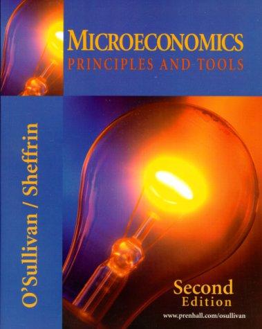 Microeconomics: Principles and Tools: O'Sullivan, Arthur, Sheffrin,