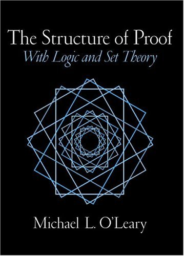 9780130190772: The Structure of Proof: With Logic and Set Theory