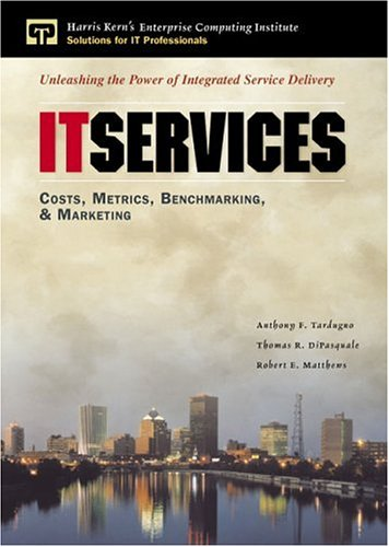 9780130191953: It Services: Costs, Metrics, Benchmarking, and Marketing