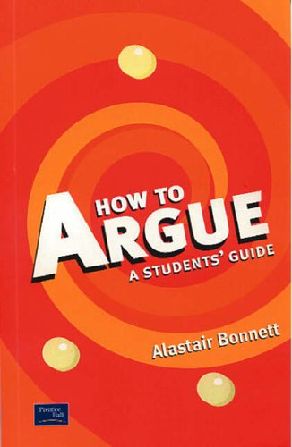 9780130193247: How to Argue: A Student's Guide