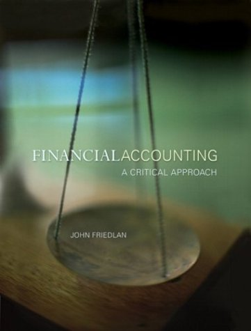 9780130193728: Financial Accounting: A Critical Approach --2002 publication.