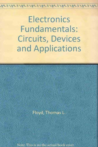 9780130193872: Electronics Fundamentals: Circuits, Devices and Applications