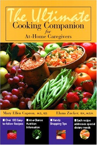 9780130194404: Ultimate Cooking Companion for At-Home Caregivers