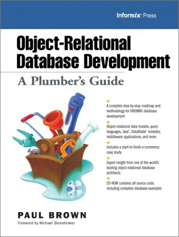 9780130194602: Object-Relational Database Development: A Plumber's Guide (With CD-ROM)