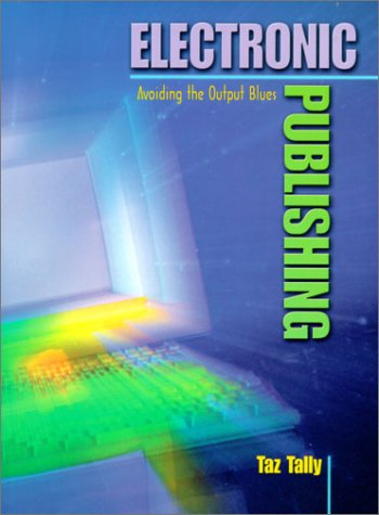 9780130194657: Electronic Publishing: Avoiding the Output Blues