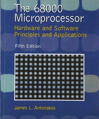 68000 Microprocessor, The (5th Edition): James L. Antonakos
