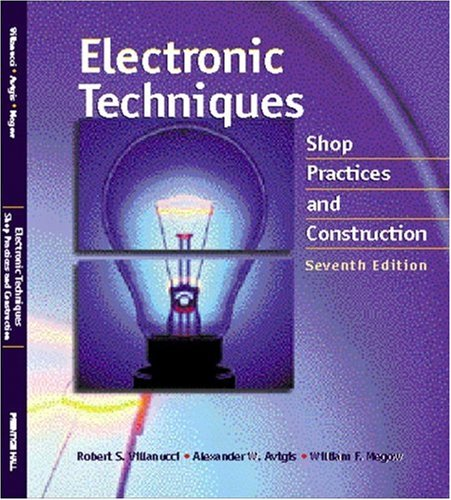 9780130195661: Electronic Techniques: Shop Practices and Construction (7th Edition)