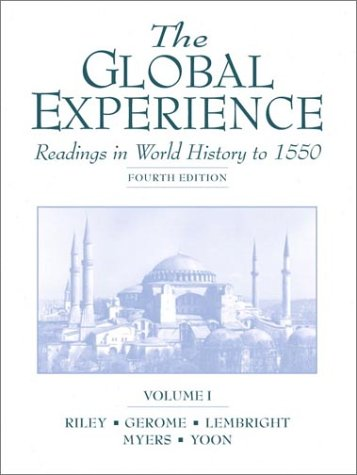9780130195685: The Global Experience, Volume I: Readings in World History to 1550 (4th Edition)