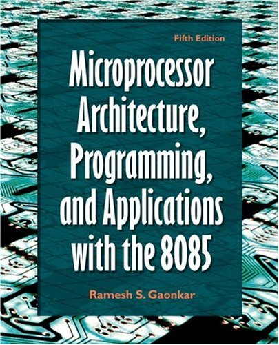 Microprocessor Architecture, Programming, and Applications with the: Ramesh S. Gaonkar