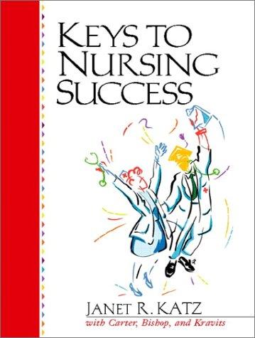 Keys to Nursing Success: Sarah Lyman Kravits;