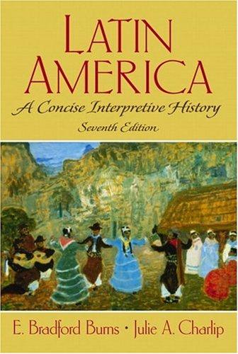 9780130195760: Latin America: A Concise Interpretive History (7th Edition)