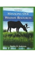 9780130195777: Managing Our Wildlife Resources (4th Edition)