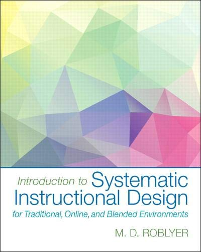 9780130196156: Introduction to Systematic Instructional Design for Traditional, Online, and Blended Environments