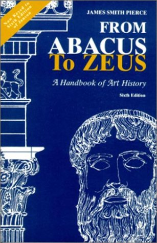 9780130197283: From Abacus to Zeus: A Handbook of Art History (6th Edition)