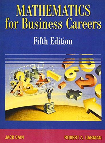 Mathematics for Business Careers (5th Edition): Jack Cain, Robert