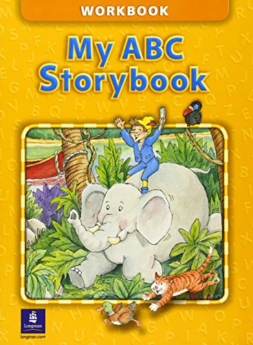 My ABC Storybook Workbook: Barbara Hojel, Beat Eisele, Catherine Yang Eisele, Stephen M. Hanlon, ...