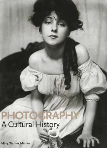 9780130198563: Photography: A Cultural History