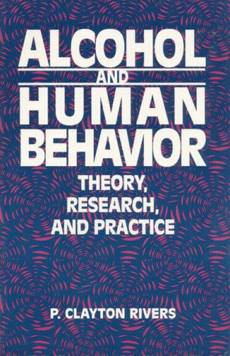 9780130198785: Alcohol and Human Behavior: Theory, Research and Practice