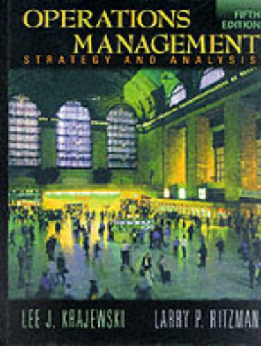 Operations Management: Strategy and Analysis: Lee J. Krajewski,