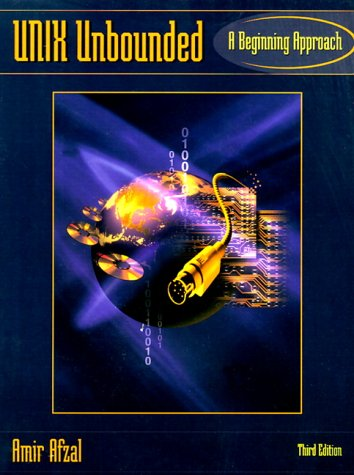 9780130200303: UNIX Unbounded: A Beginning Approach (3rd Edition)
