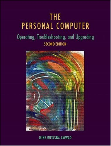9780130200396: The Personal Computer: Operating, Troubleshooting, and Upgrading (2nd Edition)