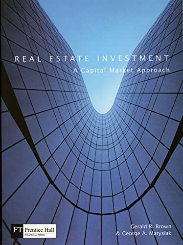 Real Estate Investment; A Capital Market Approach: Brown, Gerald R.
