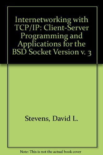 9780130202727: Internetworking with TCP/IP: Client-Server Programming and Applications for the BSD Socket Version v. 3