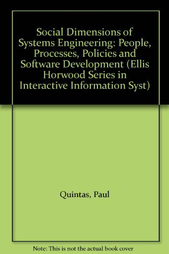 9780130203069: Social Dimensions of Systems Engineering: People, Processes, Policies and Software Development (Ellis Horwood Series in Interactive Information Syst)