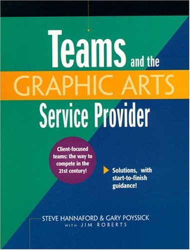 9780130203366: Teams and the Graphic Arts Service Provider