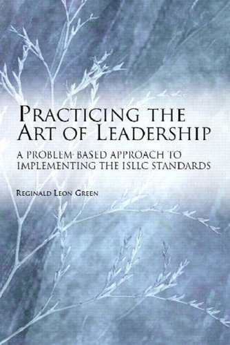 9780130203649: Practicing the Art of Leadership: A Problem-based Approach to Implementing the ISLLC Standards