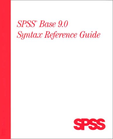 9780130204028: Spss Base 9.0 Syntax Reference Guide