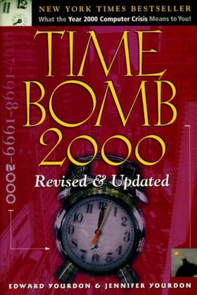 9780130205193: Time Bomb 2000: What the Year 2000 Computer Crisis Means to You! Revised & Updated Edition