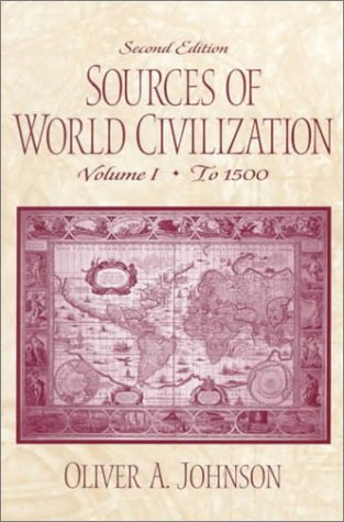 9780130205490: Sources of World Civilization, Volume I: to 1500 (2nd Edition)