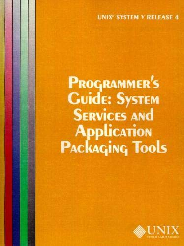 9780130206787: UNIX System V Release 4 Programmer's Guide System Service and Application Packaging Tools (AT&T UNIX System V, Release 4)