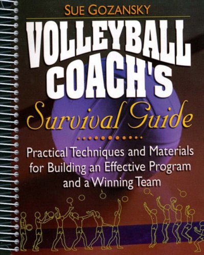 9780130207579: Volleyball Coach's Survival Guide: Practical Techniques and Materials for Building an Effective Program and a Winning Team