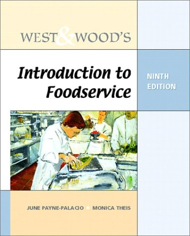 West and Wood's Introduction to Foodservice (9th Edition): June Payne-Palacio; Monica Theis
