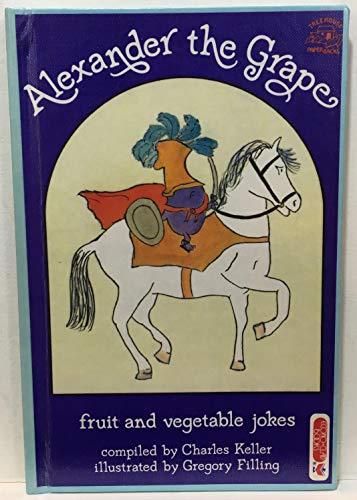 9780130209184: Alexander the Grape: Fruit and Vegetable Jokes