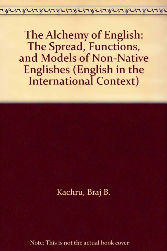 9780130209344: The Alchemy of English: The Spread, Functions, and Models of Non-Native Englishes (English in the International Context)