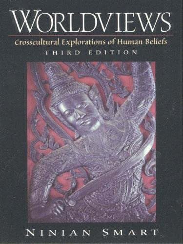 9780130209801: Worldviews: Crosscultural Explorations of Human Beliefs (3rd Edition)