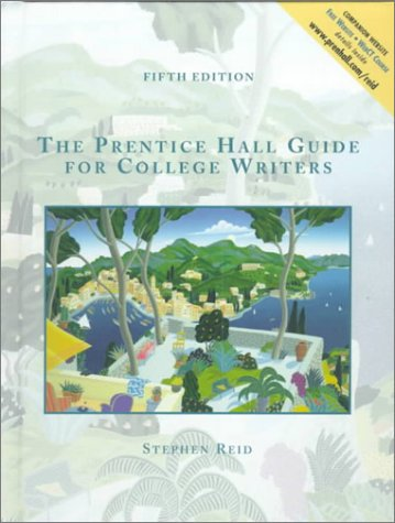 9780130210289: Prentice Hall Guide for College Writers, Full Edition with Handbook (5th Edition)